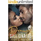 Drawn To The Billionaire: Alpha Protector On The Run Romance