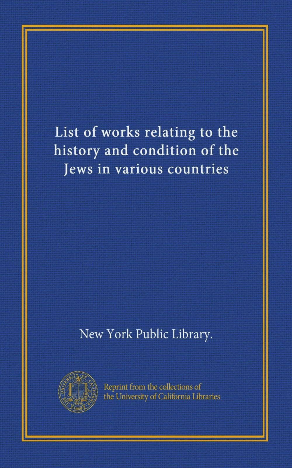 Read Online List of works relating to the history and condition of the Jews in various countries pdf epub