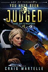 You Have Been Judged: A Space Opera Adventure Legal Thriller (Judge, Jury, & Executioner Book 1) Kindle Edition