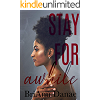 Stay For Awhile (What The Heart Wants Book 1)