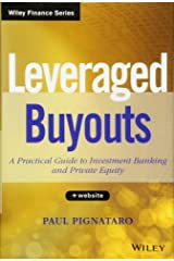 Leveraged Buyouts, + Website: A Practical Guide to Investment Banking and Private Equity Hardcover