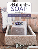 Natural Soap: Techniques & Recipes for Beautiful Handcrafted Soaps, Lotions and Balms (English Edition)