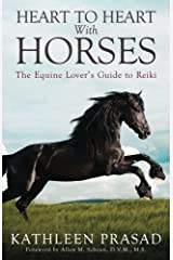 Heart To Heart With Horses: The Equine Lover's Guide to Reiki Kindle Edition