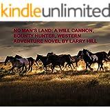 No Man's Land: A Will Cannon, Bounty Hunter, Western Adventure Novel
