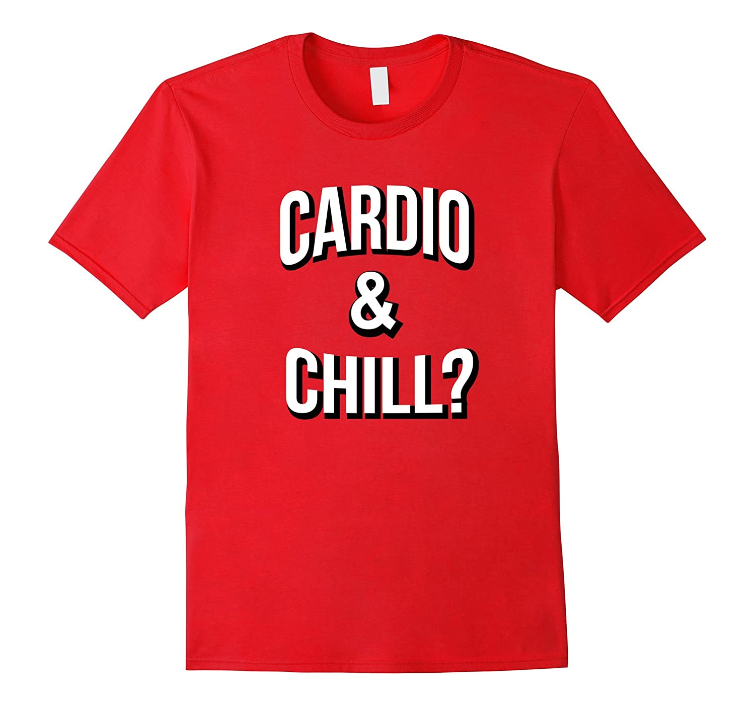 Cardio and Chill T-Shirt-CD