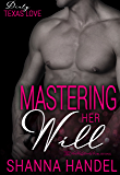 Mastering Her Will (Dirty Texas Love Book 2)