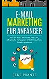 E-Mail-Marketing für Anfänger: Wie Sie ihre E-Mail-Liste aufbauen, erfolgreiche Kampagnen erstellen und mehr Kunden gewinnen.