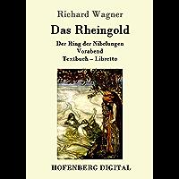 Das Rheingold: Der Ring der Nibelungen   Vorabend  Textbuch – Libretto (German Edition)