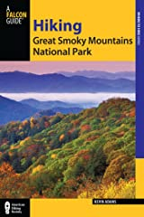 Hiking Great Smoky Mountains National Park: A Guide to the Park's Greatest Hiking Adventures (Regional Hiking Series) Kindle Edition