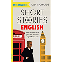 Short Stories in English for Intermediate Learners: Read for pleasure at your level, expand your vocabulary and learn…