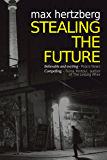 Stealing the Future: An East German Spy Story (East Berlin Series Book 1) (English Edition)