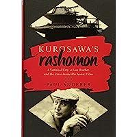 Kurosawa's Rashomon: A Vanished City, a Lost Brother