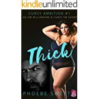 THICK: A Billionaire Older Man Curvy Younger Woman Story (Curvy Ambition Book 1)