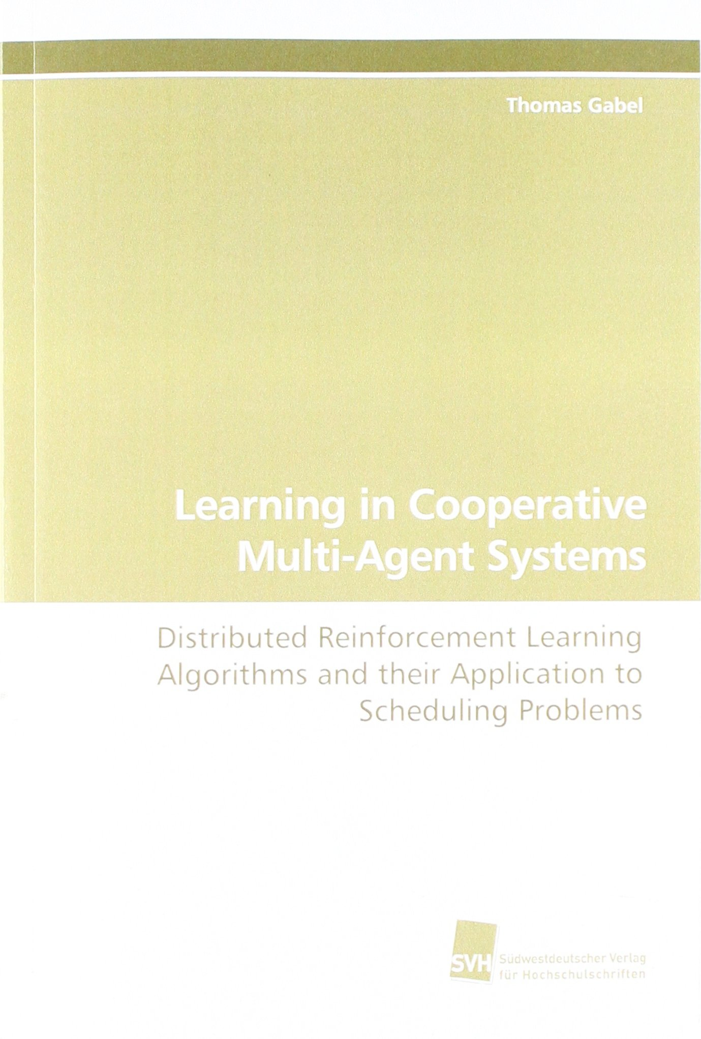 Learning in Cooperative Multi-Agent Systems: Distributed