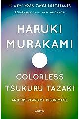 Colorless Tsukuru Tazaki and His Years of Pilgrimage: A novel (Vintage International) Kindle Edition