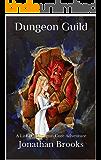 Dungeon Guild: A LitRPG Dungeon Core Adventure (Glendaria Awakens Trilogy Book 3) (English Edition)