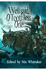 Well Said, O Toothless One Kindle Edition