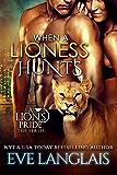 When a Lioness Hunts (A Lion's Pride Book 8)
