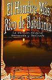 El Hombre Mas Rico de Babilonia: La Version Original Renovada y Revisada