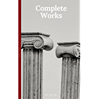 Plato: The Complete Works: From the greatest Greek philosopher, known for The Republic, Symposium, Apology, Phaedrus…
