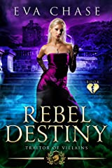 Rebel Destiny (Traitor of Villains Book 3) Kindle Edition