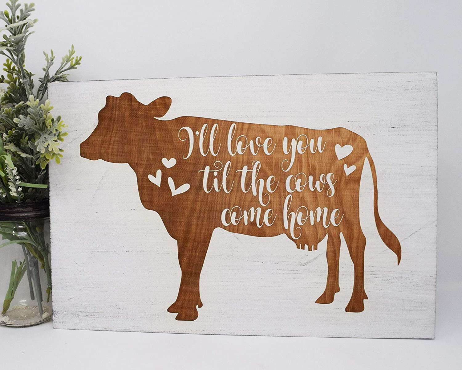 PotteLove Rustic Wooden Plaque Wall Art Hanging Sign I'll Love You Til The Cows Come Home Engraved Wood Sign 15