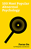 Focus On: 100 Most Popular Abnormal Psychology: Narcissistic personality Disorder, Borderline personality Disorder, Alzheimer's Disease, Major depressive ... Personality Disorder,... (English Edition)