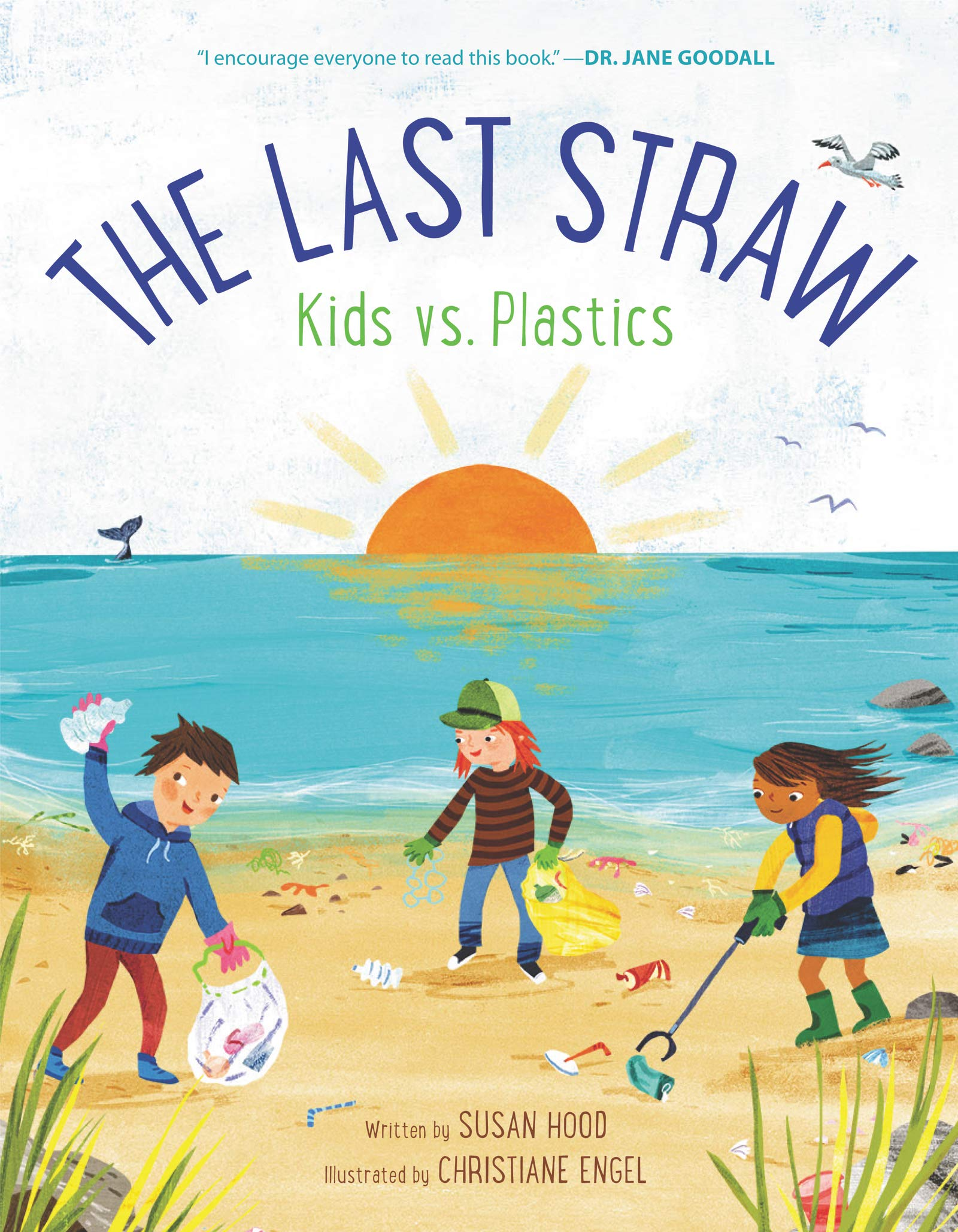 The Last Straw: Kids vs. Plastics: Hood, Susan, Engel, Christiane:  9780062981394: Amazon.com: Books