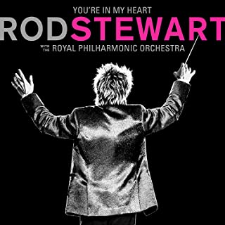 Book Cover: You're In My Heart: Rod Stewart With The Royal Philharmonic Orchestra