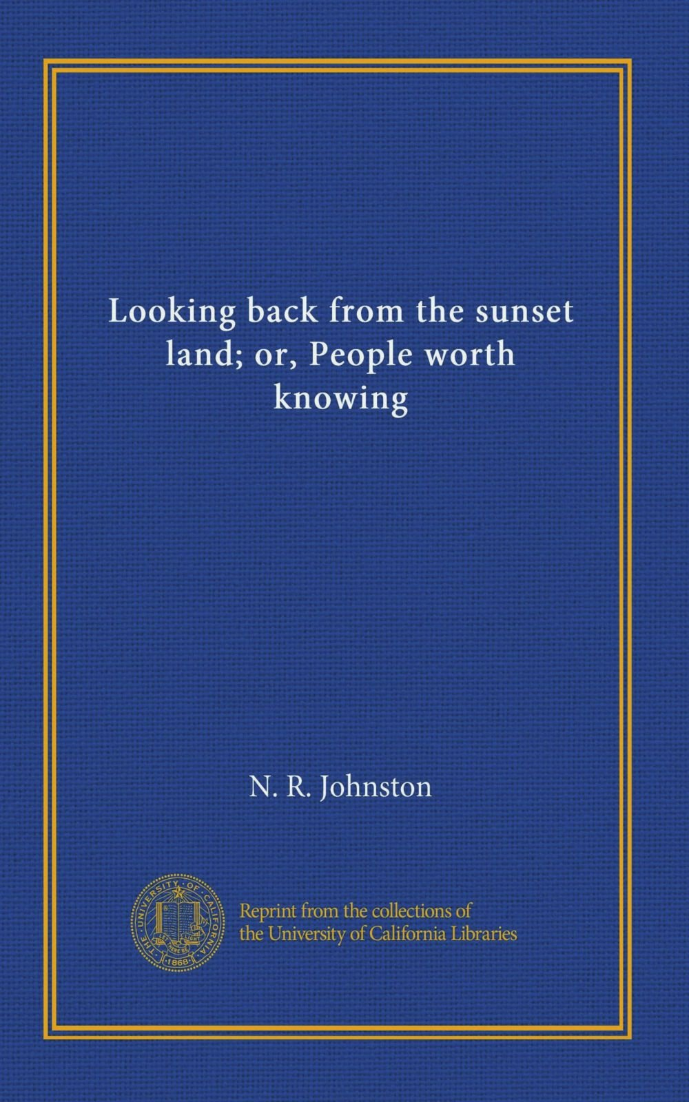 Download Looking back from the sunset land; or, People worth knowing pdf