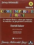 Aebersold. Come Imparare i Brani. Con CD Audio. Vol. 76