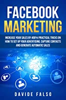FACEBOOK MARKETING: Increase Your Sales By 400%!