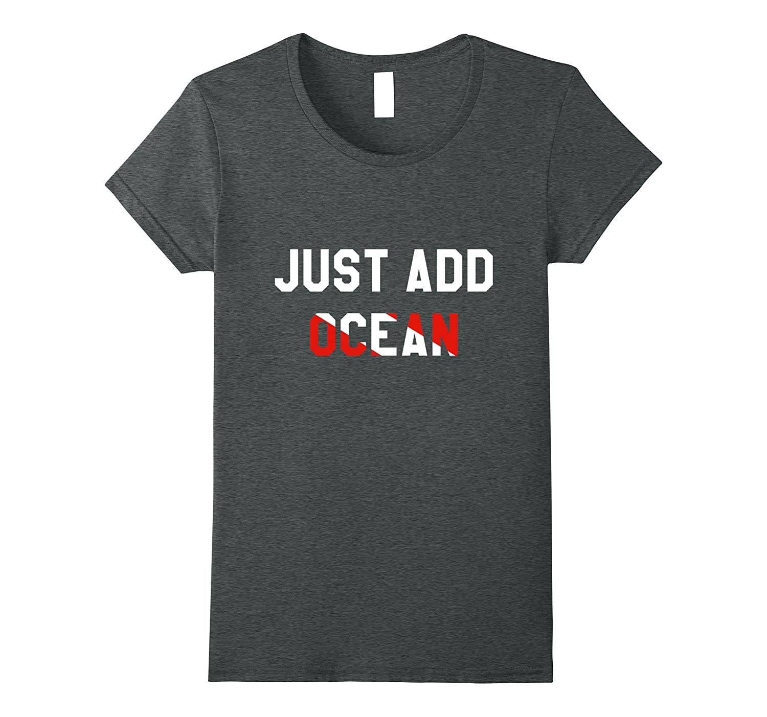 Just Add Ocean Scuba Diving T-Shirt Funny Divers Tee