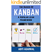 The Basics Of Kanban: A Popular Lean Framework - Learn Kanban principles, practices, tools, and metrics with practical…