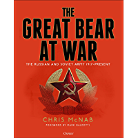 The Great Bear at War: The Russian and Soviet Army, 1917–Present (English Edition)