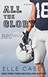 All The Glory: How Jason Bradley Went from Hero to Zero in Ten Seconds Flat (English Edition)