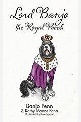 Lord Banjo the Royal Pooch Kindle Edition