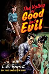 The Valley of Good and Evil (The Kennebec River Trilogy) (Volume 3) Paperback