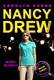 Model Suspect: Book Three in the Model Mystery Trilogy (Nancy Drew (All New) Girl Detective 38)