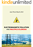 Electromagnetic Pollution and Multiple Sclerosis (English Edition)