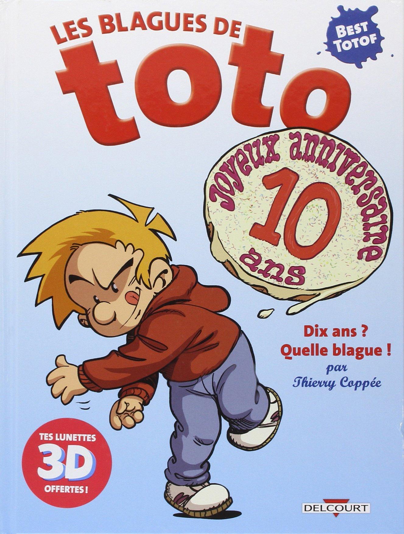 Les Blagues de Toto HS - Dix ans ? Quelle blague ! Album – 4 juin 2014 Thierry Coppée Delcourt 2756062111 Bandes dessinées