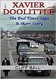Xavier Doolittle: Christian End Times Short Story (The End Times Saga Book 7)