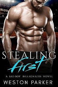 Stealing First: (A Bad Boy Single Father Billionaire Novel)