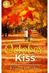October Kiss: Based on a Hallmark Channel original movie Kindle Edition