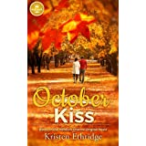 October Kiss: Based on a Hallmark Channel original movie