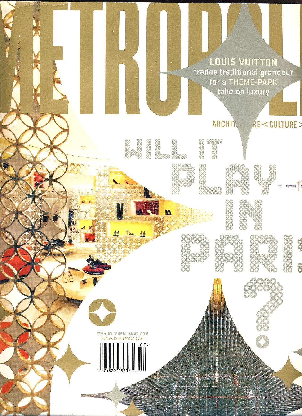 Metropolis Magazine, March 2006 (Paris- Louis Vuitton store)