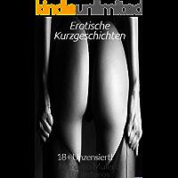 Erotische Kurzgeschichten Unzensiert!
