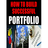 How To Build Successful Protfolio (Investment Guide): Lear the art & science of creating a successful investment portfolio. (English Edition)