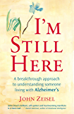 I'm Still Here: Creating a better life for a loved one living with Alzheimer's