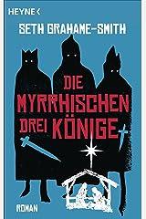 Die myrrhischen drei Könige: Roman (German Edition) Kindle Edition